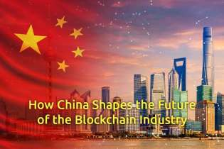 How China Shapes the Future of the Blockchain Industry