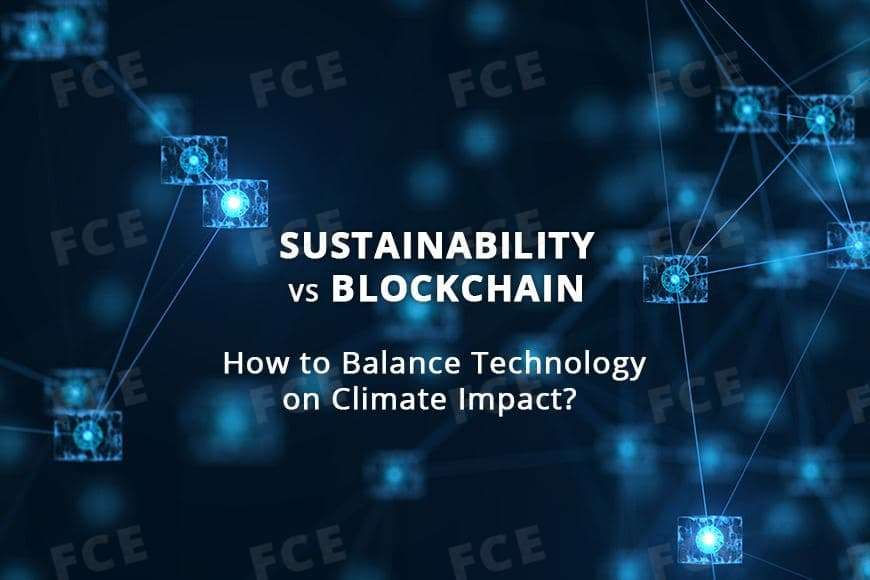 Sustainability vs Blockchain. How to balance technology on climate impact?