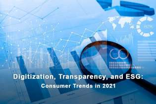 Digitization, Transparency, and ESG: Consumer Trends in 2021
