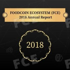 FOODCOIN ECOSYSTEM (FCE). 2018 Annual Report