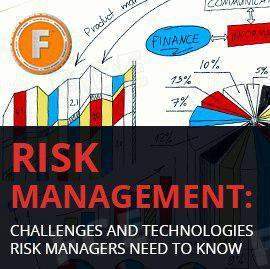 Risk Management: Challenges and Technologies Risk Managers Need to Know