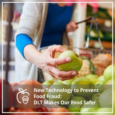New Technology to Prevent Food Fraud: DLT Makes Our Food Safer
