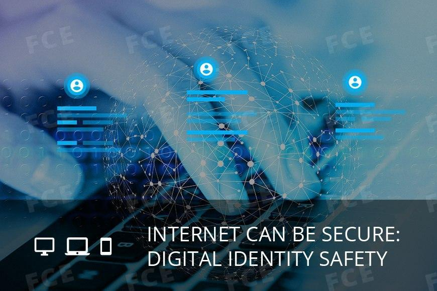 Internet Can Be Secure: Digital Identity Safety