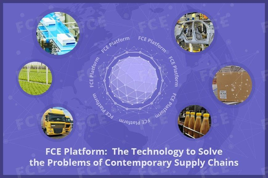 FCE Platform:  The Technology to Solve the Problems of Сontemporary Supply Chains