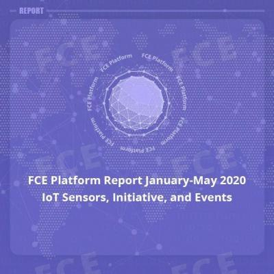 FCE Platform Report January-May 2020: IoT Sensors, Initiative, and Events