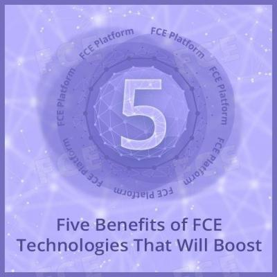 Five Benefits of FCE Technologies That Will Boost Your Company