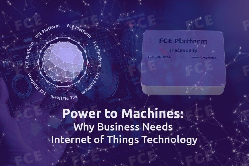 Power to Machines: Why Business Needs Internet of Things Technology