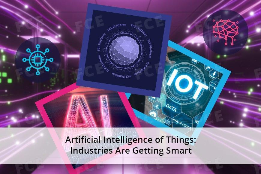 Industries Are Getting Smart: Artificial Intelligence of Things