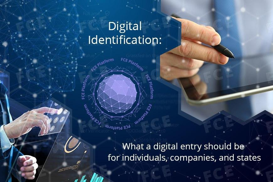 What a digital entry should be for individuals, companies, and states: Digital Identification