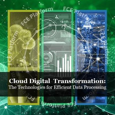 Cloud Digital Transformation: The Technologies for Efficient Data Processing