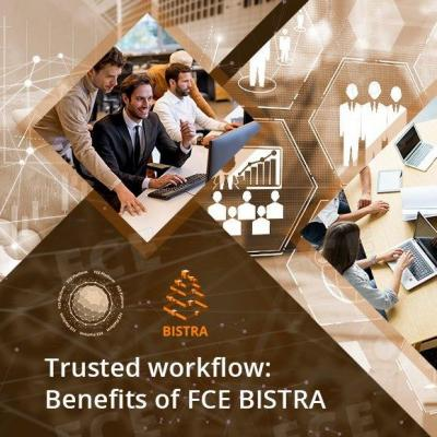 Trusted workflow: Benefits of FCE BISTRA