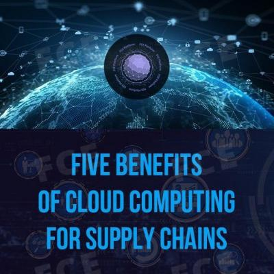 Five benefits of cloud computing for supply chains