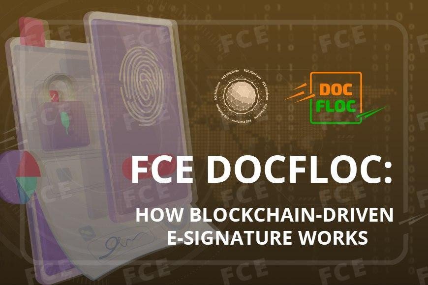 FCE DOCFLOC: How blockchain-driven e-signature works
