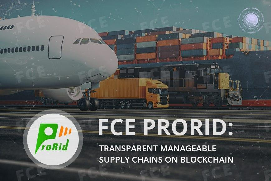 FCE PRORID: Transparent Manageable Supply Chains On Blockchain