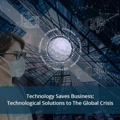Technology to Save Business: Technological Solutions to The Global Crisis