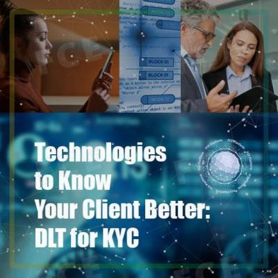 Technologies to Know Your Client Better: DLT for KYC