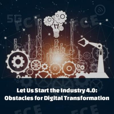 Let Us Start the Industry 4.0: Obstacles for Digital Transformation