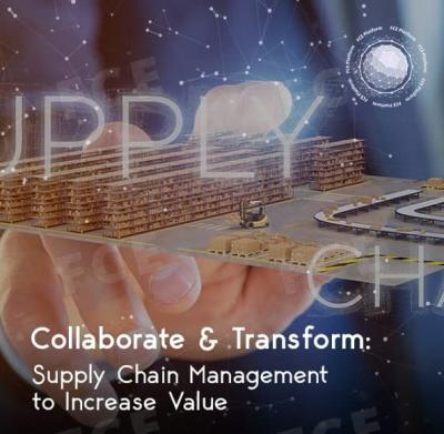 Collaborate & Transform: Supply Chain Management to Increase Value