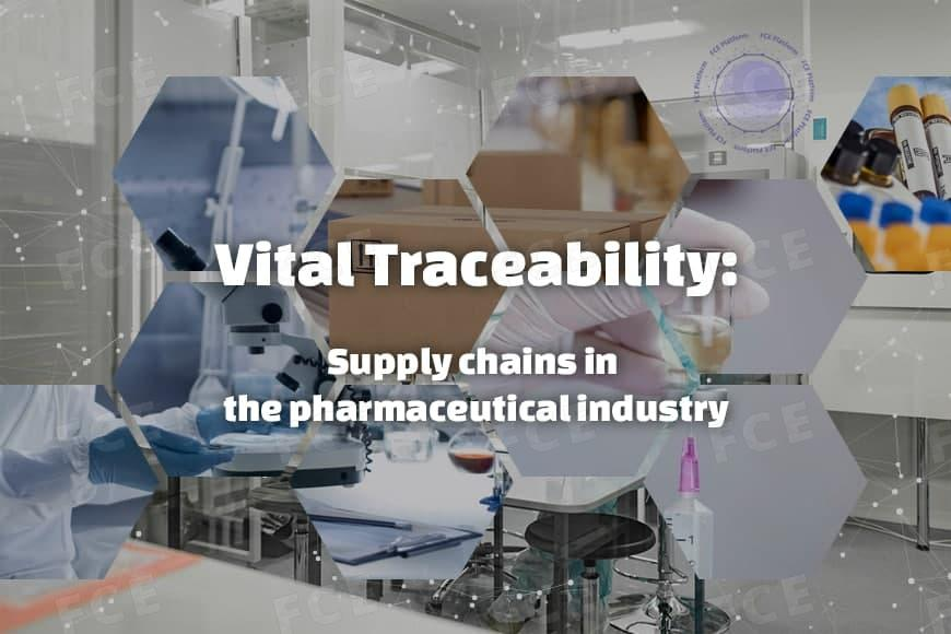 Vital Traceability: Supply chains in the pharmaceutical industry